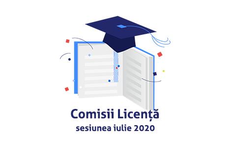 Comisii Licență – iulie 2020