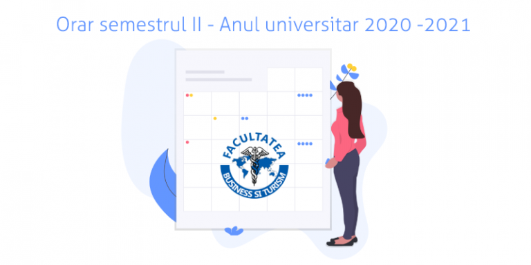 Orar semestrul II – anul universitar 2020 -2021